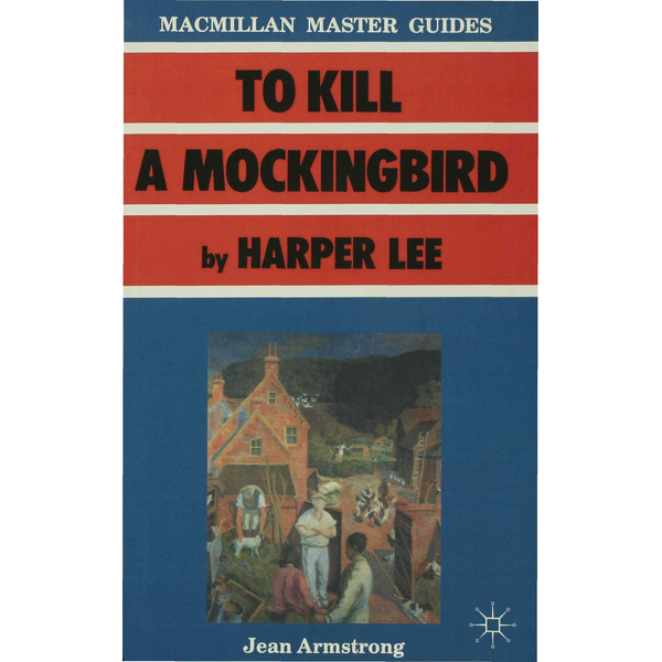 Jean Armstrong - To Kill a Mockingbird by Harper Lee