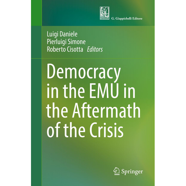 Springer International Publishing - Democracy in the EMU in the Aftermath of the Crisis