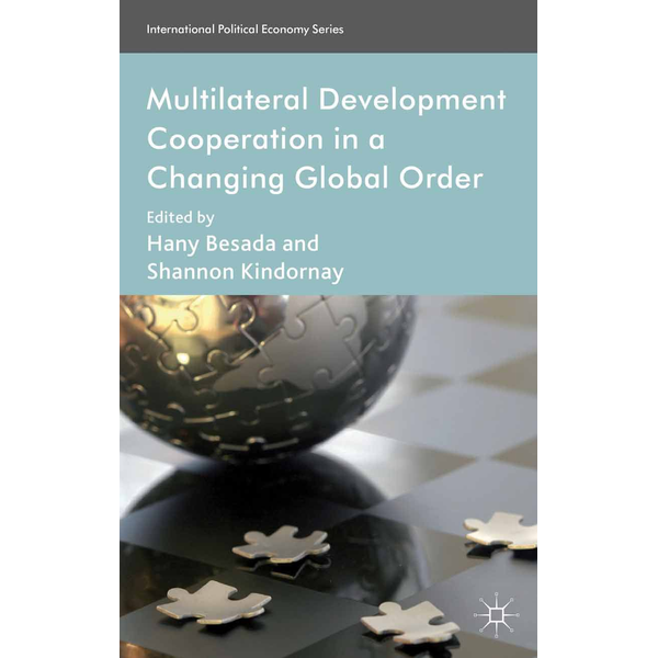 Palgrave Macmillan UK - Multilateral Development Cooperation in a Changing Global Order