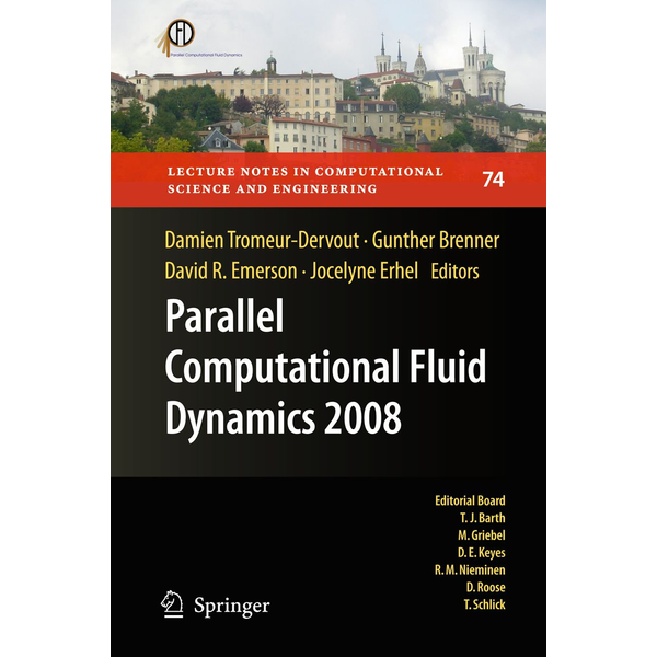 Springer Berlin - Parallel Computational Fluid Dynamics 2008 - Parallel Numerical Methods, Software Development and Applications