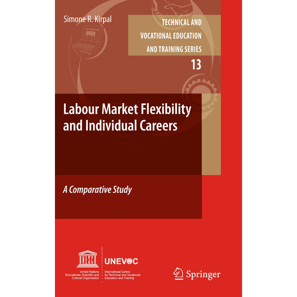 Simone R. Kirpal - Labour-Market Flexibility and Individual Careers - A Comparative Study