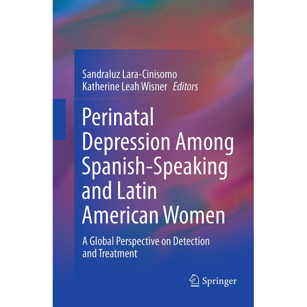Springer US - Perinatal Depression among Spanish-Speaking and Latin American Women - A Global Perspective on Detection and Treatment