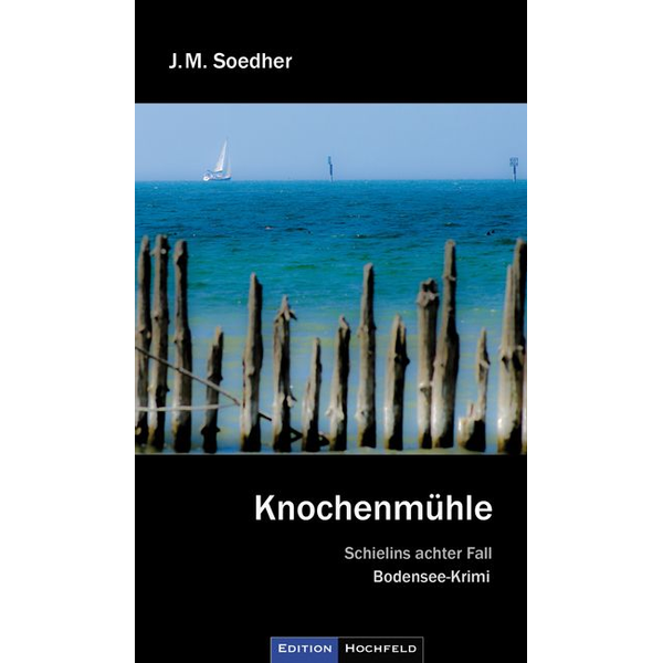 Jakob Maria Soedher - Knochenmühle - Schielins achter Fall