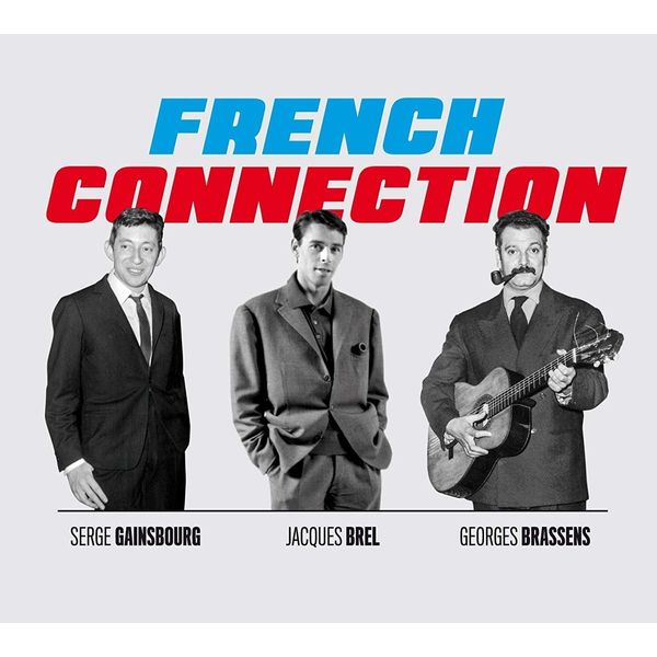 Gainsbourg,Serge/Brel,Jacques/Brassens,Georges - Jacques Brel, Georges Brassens, Serge Gainsbourg: The Hits