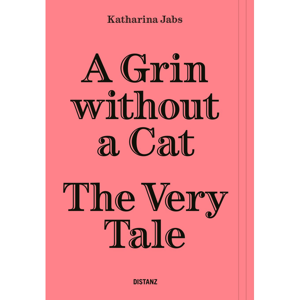 Katharina Jabs - A Grin Without a Cat – The Very Tale - (Deutsch/Englisch)