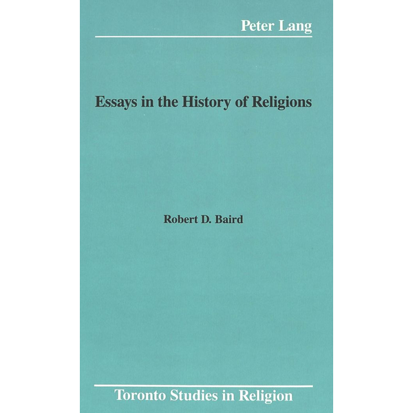 Prof. Robert D. Baird - Essays in the History of Religions