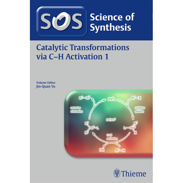 Thieme - Science of Synthesis: Catalytic Transformations via C-H Activation Vol. 1
