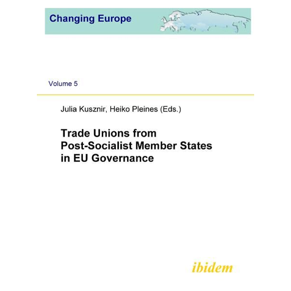 ibidem - Trade Unions from Post-Socialist Member States in EU Governance