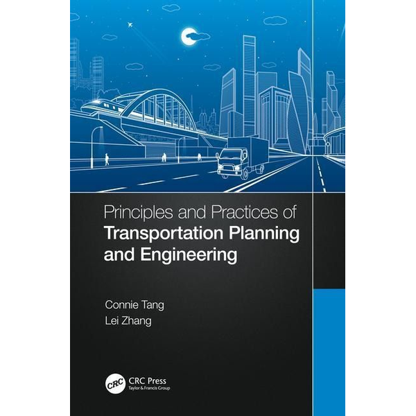 Tang, Connie - Principles and Practices of Transportation Planning and Engineering