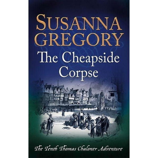 Gregory, Susanna - The Cheapside Corpse