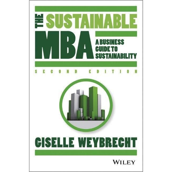 Weybrecht, Giselle - The Sustainable MBA: A Business Guide to Sustainability