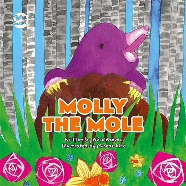 Reeves, Alice - Molly the Mole: A Story to Help Children Build Self-Esteem
