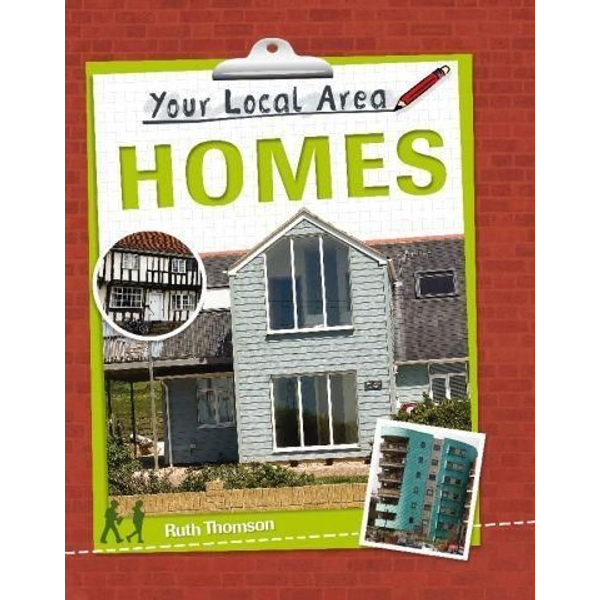 Thomson, Ruth - Your Local Area: Homes