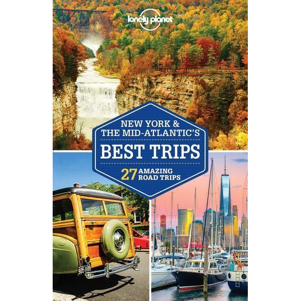 Lonely Planet - Lonely Planet New York & the Mid-Atlantic's Best Trips