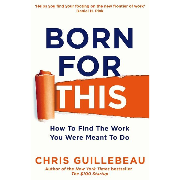Guillebeau, Chris - ISBN Born For This book English Paperback 320 pages