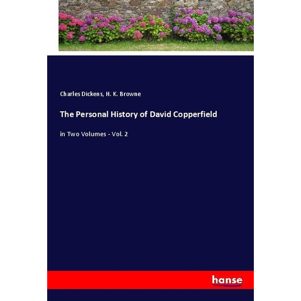 Dickens, Charles - The Personal History of David Copperfield