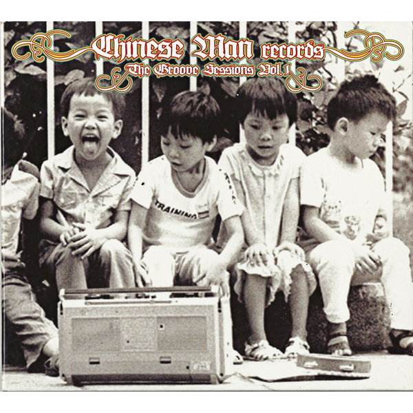 Chinese Man - Chinese Man Groove Sessions, Vol. 1: 2004-2007
