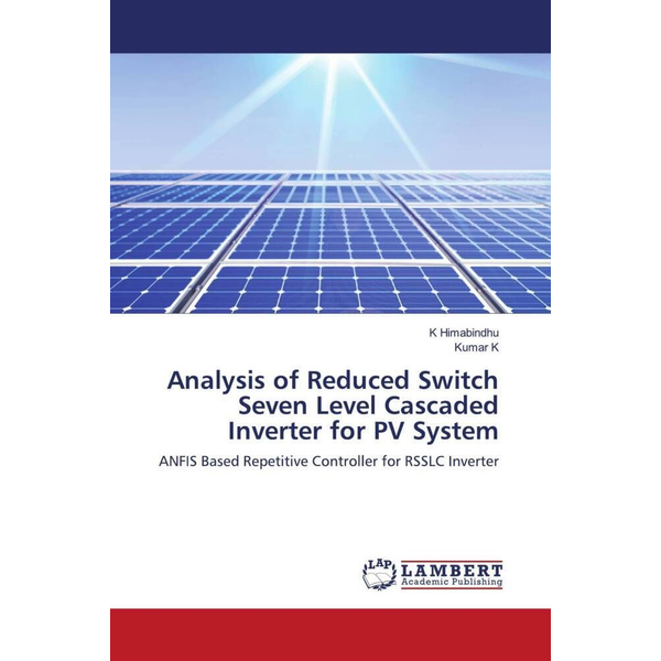 Himabindhu, K - Analysis of Reduced Switch Seven Level Cascaded Inverter for PV System - ANFIS Based Repetitive Controller for RSSLC Inverter