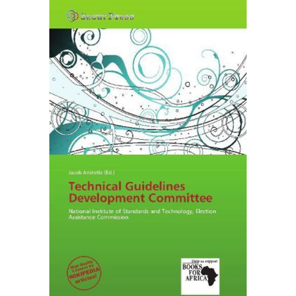 Betascript Publishing - Technical Guidelines Development Committee - National Institute of Standards and Technology, Election Assistance Commission