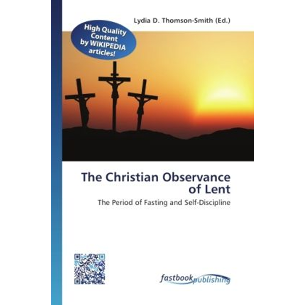 FastBook Publishing - The Christian Observance of Lent - The Period of Fasting and Self-Discipline
