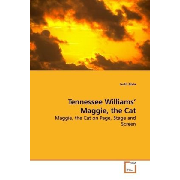 Bóta, Judit - Tennessee Williams  Maggie, the Cat - Maggie, the Cat on Page, Stage and Screen