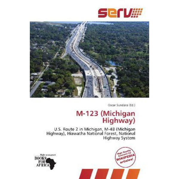 Alphascript Publishing - M-123 (Michigan Highway) - U.S. Route 2 in Michigan, M-48 (Michigan Highway), Hiawatha National Forest, National Highway System