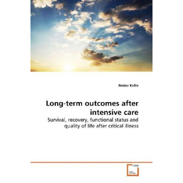 Kvåle, Reidar - Long-term outcomes after intensive care - Survival, recovery, functional status and quality of  life after critical illness