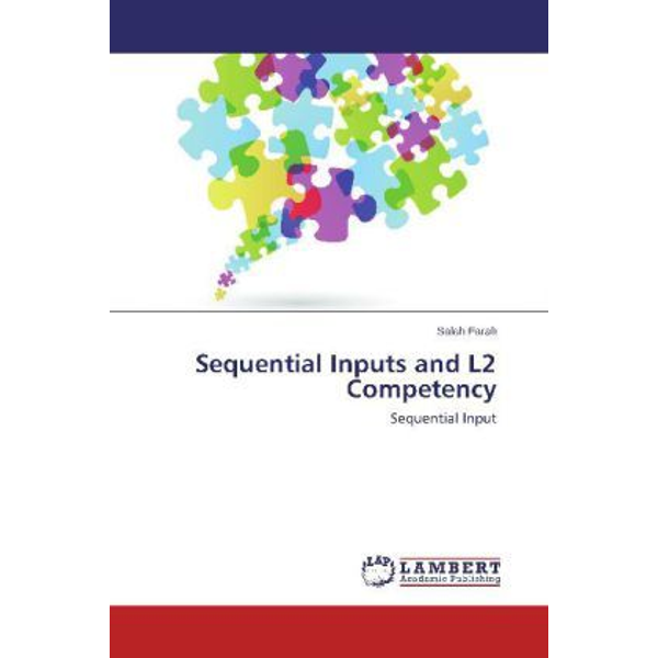Farah, Salah - Sequential Inputs and L2 Competency - Sequential Input