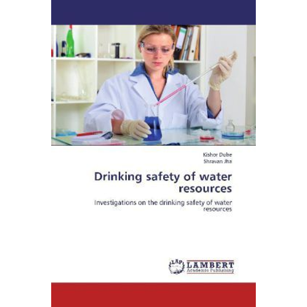Dube, Kishor - Drinking safety of water resources - Investigations on the drinking safety of water resources