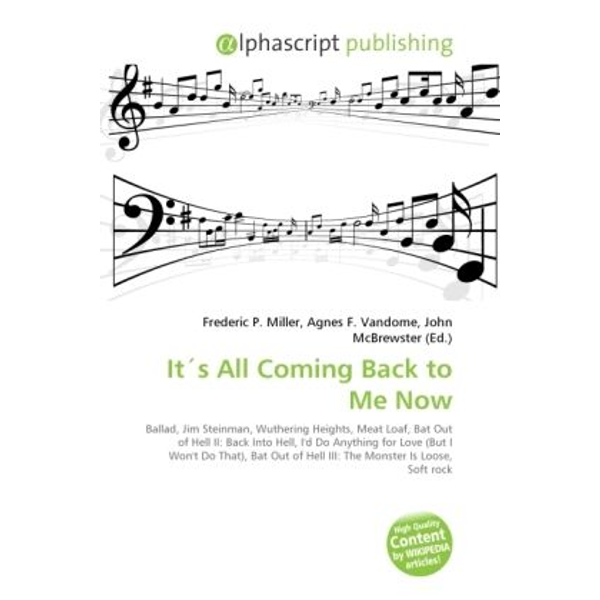 Alphascript Publishing - It's All Coming Back to Me Now