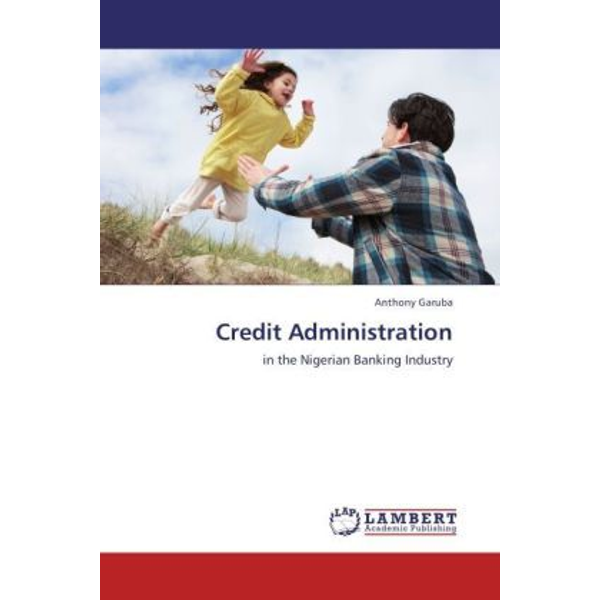 Garuba, Anthony - Credit Administration - in the Nigerian Banking Industry