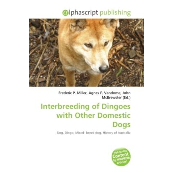 Alphascript Publishing - Interbreeding of Dingoes with Other Domestic Dogs