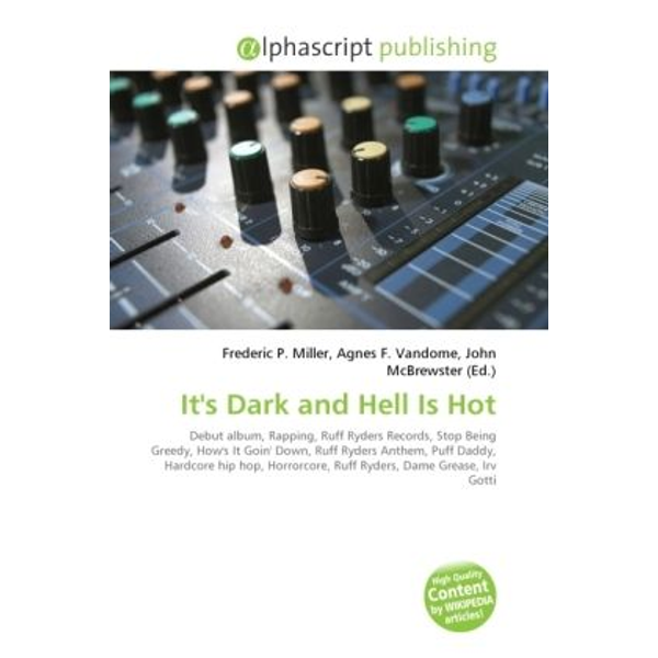 Alphascript Publishing - It's Dark and Hell Is Hot