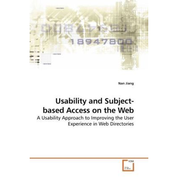 Jiang, Nan - Usability and Subject-based Access on the Web - A Usability Approach to Improving the User Experience in Web Directories