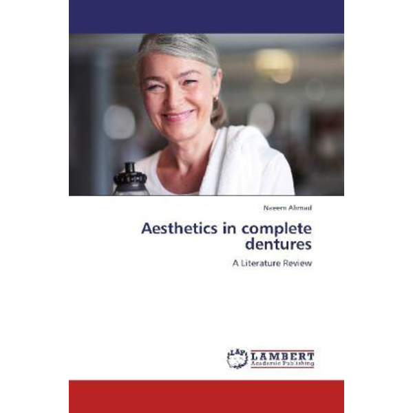 Ahmad, Naeem - Aesthetics in complete dentures - A Literature Review