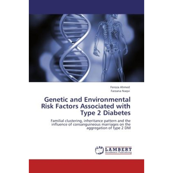 Ahmed, Feroza - Genetic and Environmental Risk Factors Associated with Type 2 Diabetes