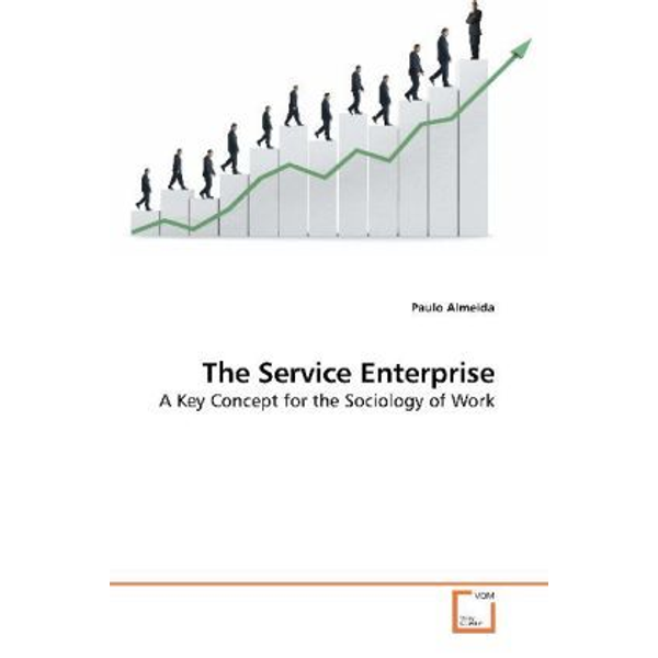 Almeida, Paulo - The Service Enterprise - A Key Concept for the Sociology of Work