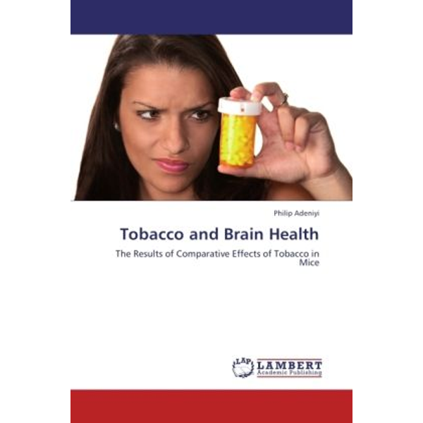 Adeniyi, Philip - Tobacco and Brain Health - The Results of Comparative Effects of Tobacco in Mice