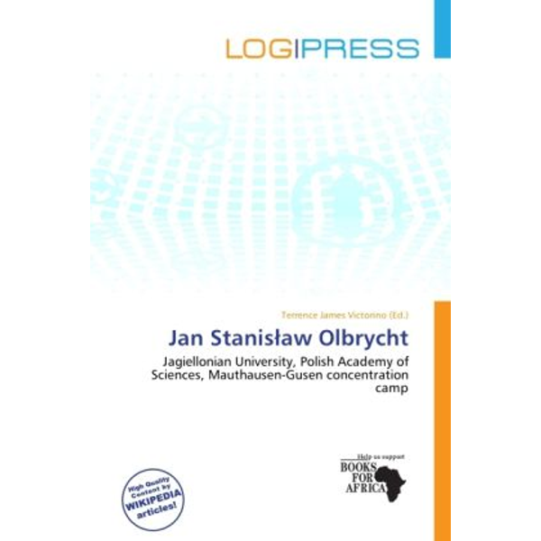 Alphascript Publishing - Jan Stanis aw Olbrycht - Jagiellonian University, Polish Academy of Sciences, Mauthausen-Gusen concentration camp