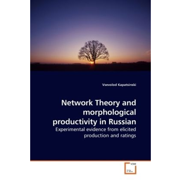 Kapatsinski, Vsevolod - Network Theory and morphological productivity in Russian - Experimental evidence from elicited production and ratings