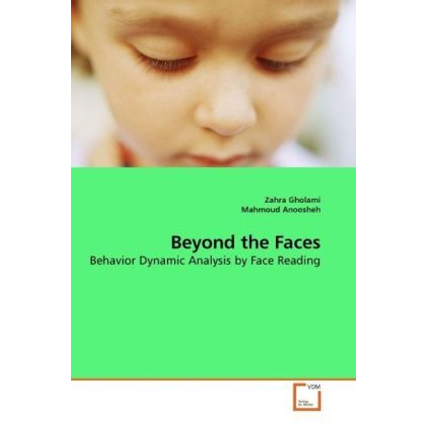 Gholami, Zahra - Beyond the Faces - Behavior Dynamic Analysis by Face Reading