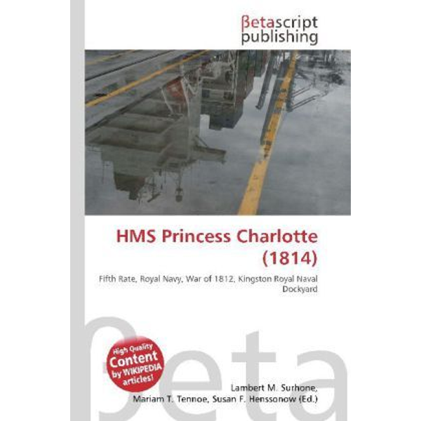 Betascript Publishing - HMS Princess Charlotte (1814)