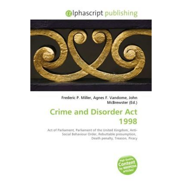 Alphascript Publishing - Crime and Disorder Act 1998