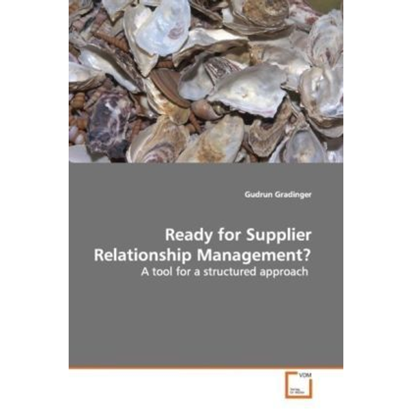 Gradinger, Gudrun - Ready for Supplier Relationship Management? - A tool for a structured approach