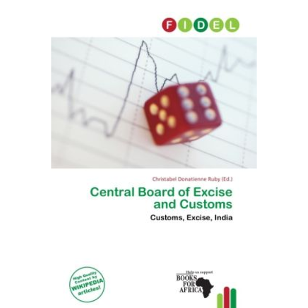 Alphascript Publishing - Central Board of Excise and Customs - Customs, Excise, India