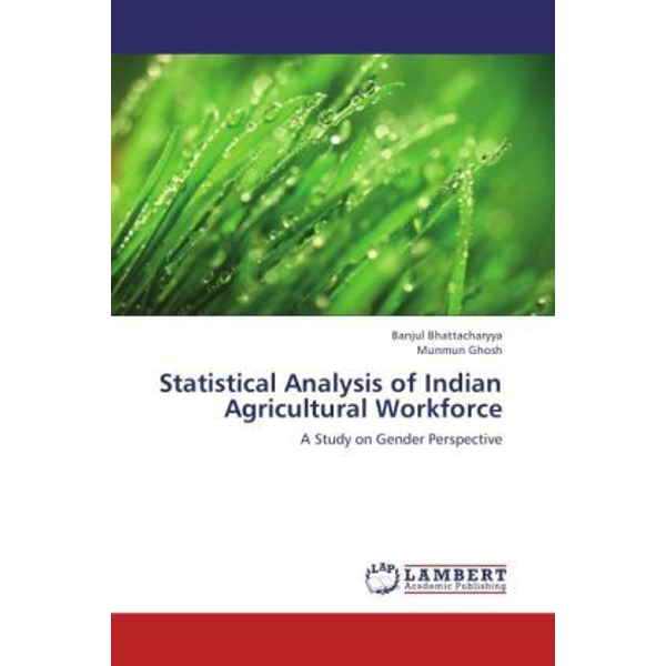 Bhattacharyya, Banjul - Statistical Analysis of Indian Agricultural Workforce - A Study on Gender Perspective