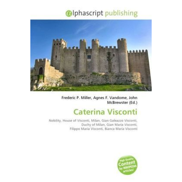 Alphascript Publishing - Caterina Visconti