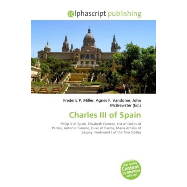 Alphascript Publishing - Charles III of Spain