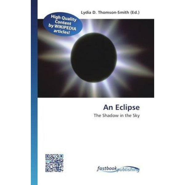 FastBook Publishing - An Eclipse - The Shadow in the Sky