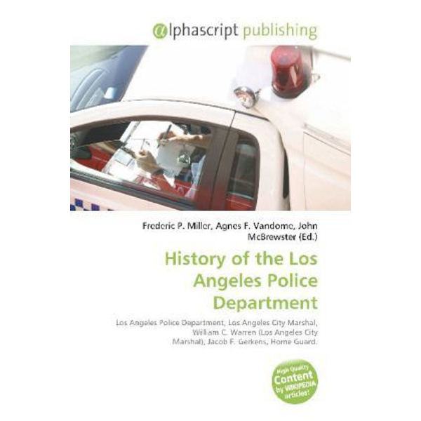 Alphascript Publishing - History of the Los Angeles Police Department